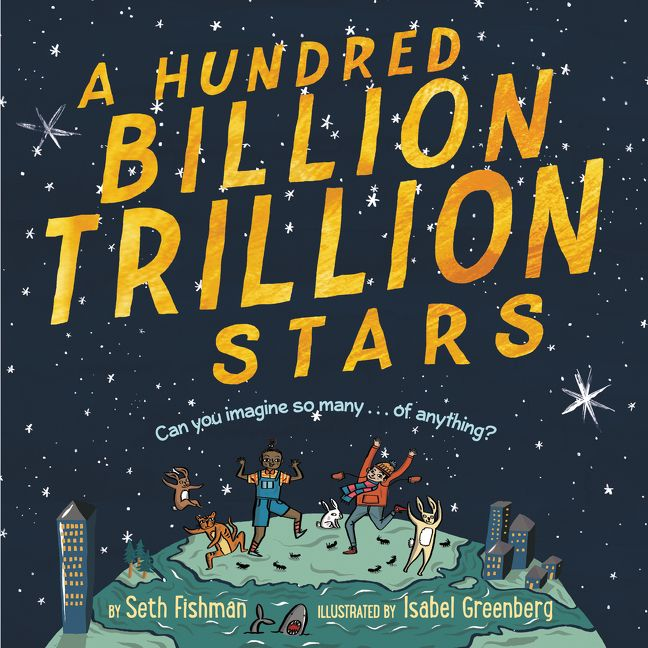 A Hundred Billion Trillion Stars - Seth Fishman - Hardcover