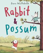 Rabbit & Possum Hardcover  by Dana Wulfekotte