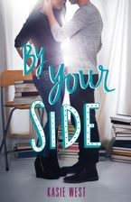 By Your Side Paperback  by Kasie West