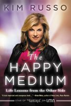 The Happy Medium Hardcover  by Kim Russo