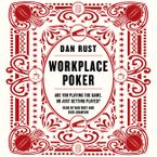 Workplace Poker Downloadable audio file UBR by Dan Rust