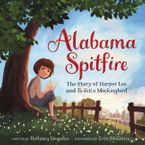 Alabama Spitfire: The Story of Harper Lee and To Kill a Mockingbird Hardcover  by Bethany Hegedus