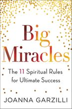 Big Miracles Hardcover  by Joanna Garzilli