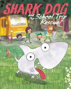Shark Dog and the School Trip Rescue! Hardcover  by Ged Adamson