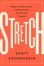 Book cover image: Stretch: Unlock the Power of Less—and Achieve More Than You Ever Imagined | Wall Street Journal Bestseller
