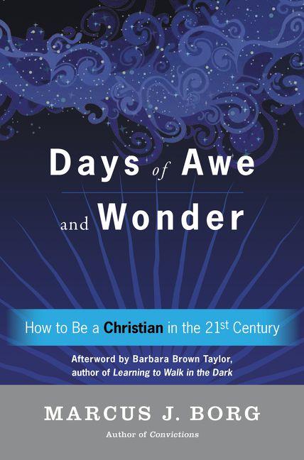 Days of Awe and Wonder - Marcus J  Borg - Hardcover