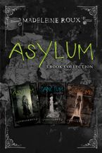Asylum 3-Book Collection eBook  by Madeleine Roux