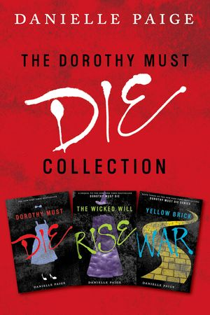 Dorothy Must Die Collection: Books 1-3 book image