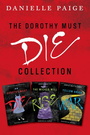 Die Collection dorothy must die collection books 1 3 danielle e book