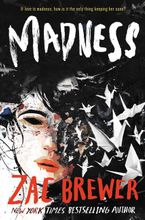 Madness Hardcover  by Zac Brewer