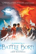 Elementals: Battle Born Hardcover  by Amie Kaufman