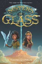 Sisters of Glass Hardcover  by Naomi Cyprus