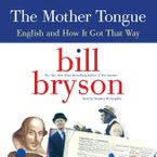 The Mother Tongue Downloadable audio file UBR by Bill Bryson