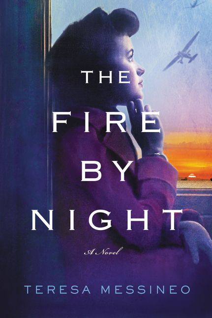 The Fire by Night - Teresa Messineo - Hardcover