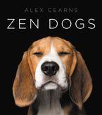 Zen Dogs Hardcover  by Alexandra Cearns