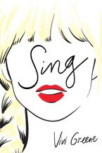 Sing Hardcover  by Vivi Greene