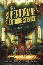 The Supernormal Sleuthing Service #1: The Lost Legacy Hardcover  by Gwenda Bond