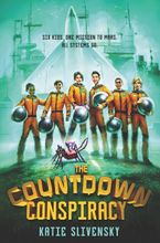 The Countdown Conspiracy Hardcover  by Katie Slivensky