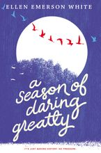 A Season of Daring Greatly Hardcover  by Ellen Emerson White