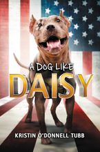 A Dog Like Daisy Hardcover  by Kristin O'Donnell Tubb