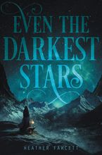 Even the Darkest Stars Hardcover  by Heather Fawcett