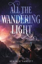 All the Wandering Light Hardcover  by Heather Fawcett