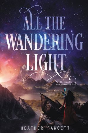 All the Wandering Light (Even the Darkest Stars 2)