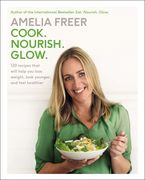 Book cover image: Cook. Nourish. Glow.: 120 Recipes That Will Help You Lose Weight, Look Younger, and Feel Healthier