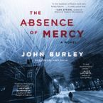 The Absence of Mercy Downloadable audio file UBR by John Burley