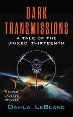 Dark Transmissions Paperback  by Davila LeBlanc