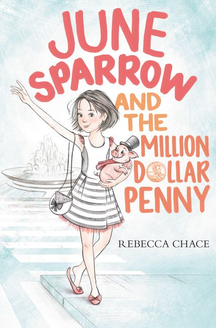 june sparrow and the million dollar penny rebecca chace hardcover