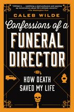 Confessions of a Funeral Director Paperback  by Caleb Wilde