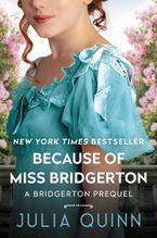 Because of Miss Bridgerton Hardcover  by Julia Quinn