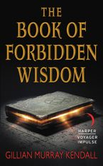 The Book of Forbidden Wisdom Paperback  by Gillian Murray Kendall