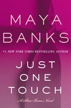 Just One Touch Hardcover  by Maya Banks