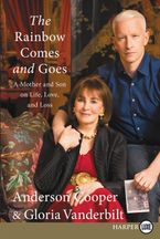The Rainbow Comes and Goes Paperback LTE by Anderson Cooper