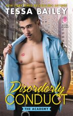 Disorderly Conduct Paperback  by Tessa Bailey