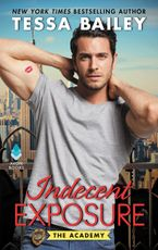 Indecent Exposure Paperback  by Tessa Bailey