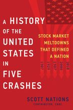 A History of the United States in Five Crashes Hardcover  by Scott Nations