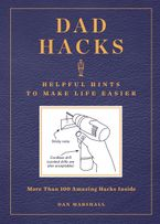 Dad Hacks Paperback  by Dan Marshall