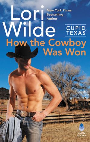 Cupid, Texas: How the Cowboy Was Won Paperback  by Lori Wilde