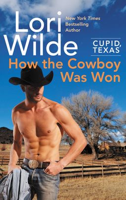 Cupid, Texas: How the Cowboy Was Won