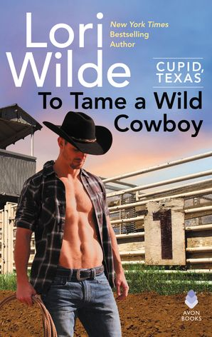 To Tame a Wild Cowboy: Cupid, Texas (Cupid, Texas) Paperback  by Lori Wilde