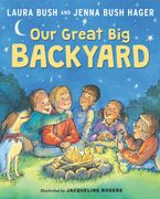 Our Great Big Backyard Hardcover  by Laura Bush