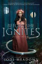 Before She Ignites Hardcover  by Jodi Meadows