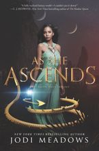As She Ascends Hardcover  by Jodi Meadows