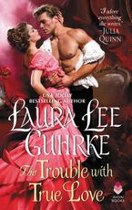 The Trouble with True Love Paperback  by Laura Lee Guhrke