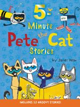 Pete the Cat: 5-Minute Pete the Cat Stories