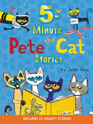Pete the Cat: 5-Minute Pete the Cat Stories | Pete the Cat Books ...