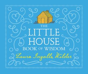 The Little House Book of Wisdom book image